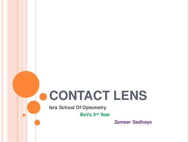 CONTACT LENS Isra School Of Optometry BsVs 3rd Year Zameer Sadhayo ...