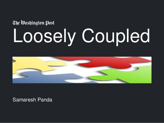 Loosely Coupled Samaresh Panda