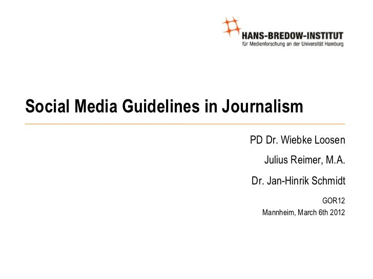 Social Media Guidelines in Journalism                             PD Dr. Wiebke Loosen                                Juli...