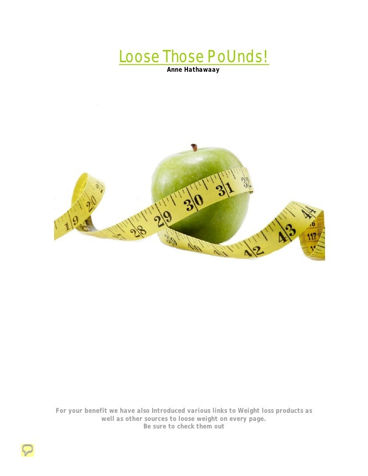 Loose Those PoUnds!                                    Anne Hathawaay     For your benefit we have also Introduced various...