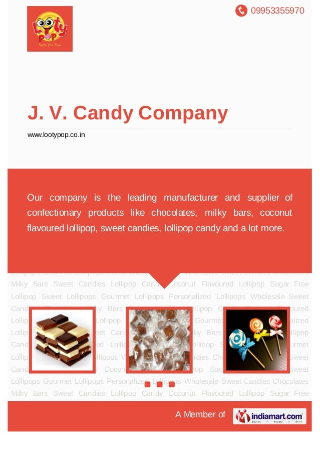 09953355970A Member ofJ. V. Candy Companywww.lootypop.co.inChocolates Milky Bars Sweet Candies Lollipop Candy Coconut Flav...