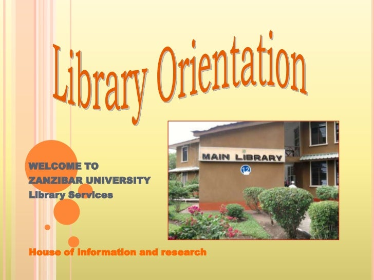 WELCOME TOZANZIBAR UNIVERSITYLibrary ServicesHouse of information and research