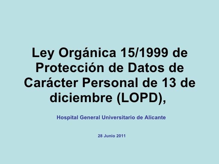 Ley Orgánica 15/1999 de Protección de Datos de Carácter Personal de 13 de diciembre (LOPD),   Hospital General Universitar...