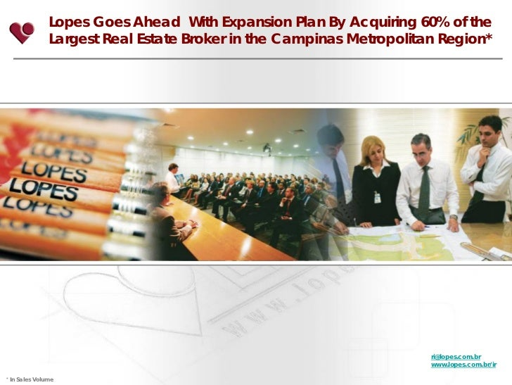 Lopes Goes Ahead With Expansion Plan By Acquiring 60% of the                  Largest Real Estate Broker in the Campinas M...
