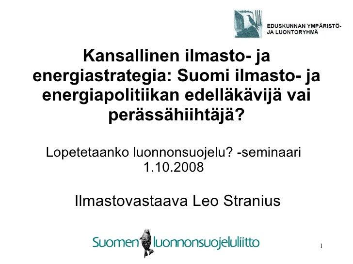 Kansallinen ilmasto- ja energiastrategia: Suomi ilmasto- ja energiapolitiikan edelläkävijä vai perässähiihtäjä? Ilmastovas...