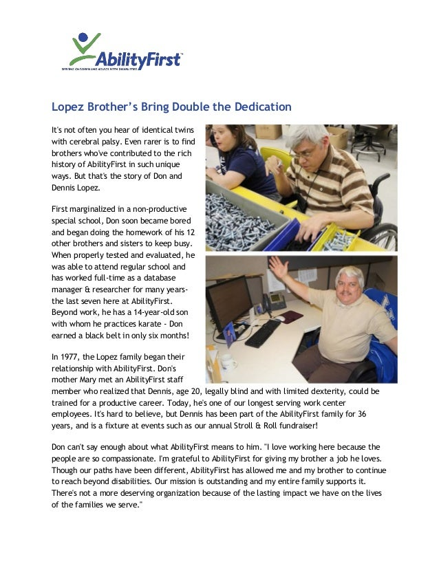 Lopez Brother's Bring Double the Dedication It's not often you hear of identical twins with cerebral palsy. Even rarer is ...