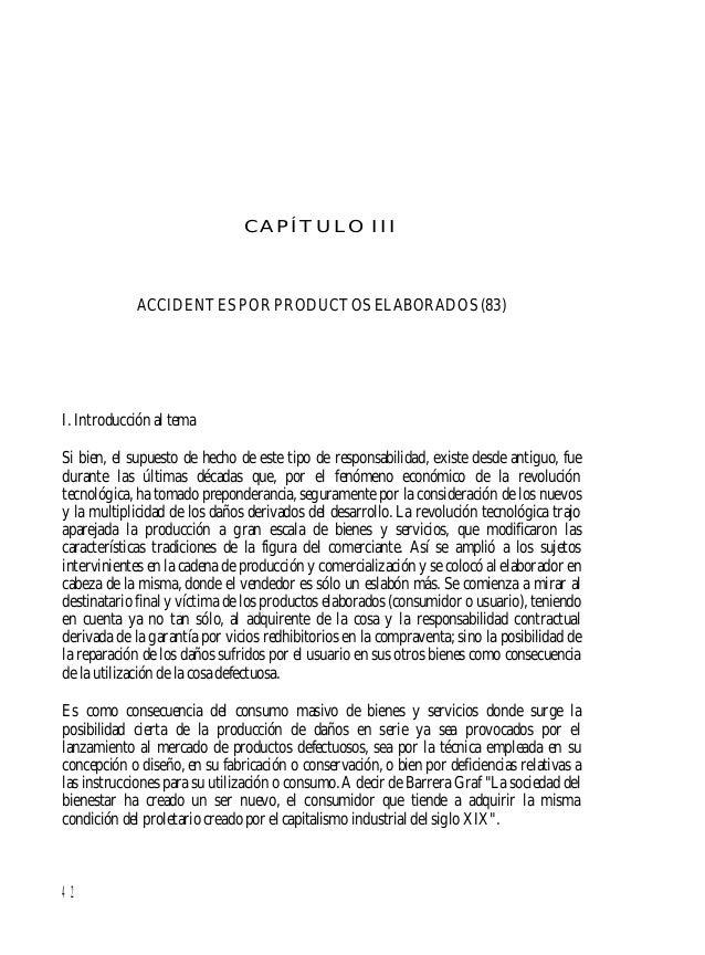 43 La cuestión de la responsabilidad civil por productos elaborados defectuosamente o en mal estado que puede afectar a su...