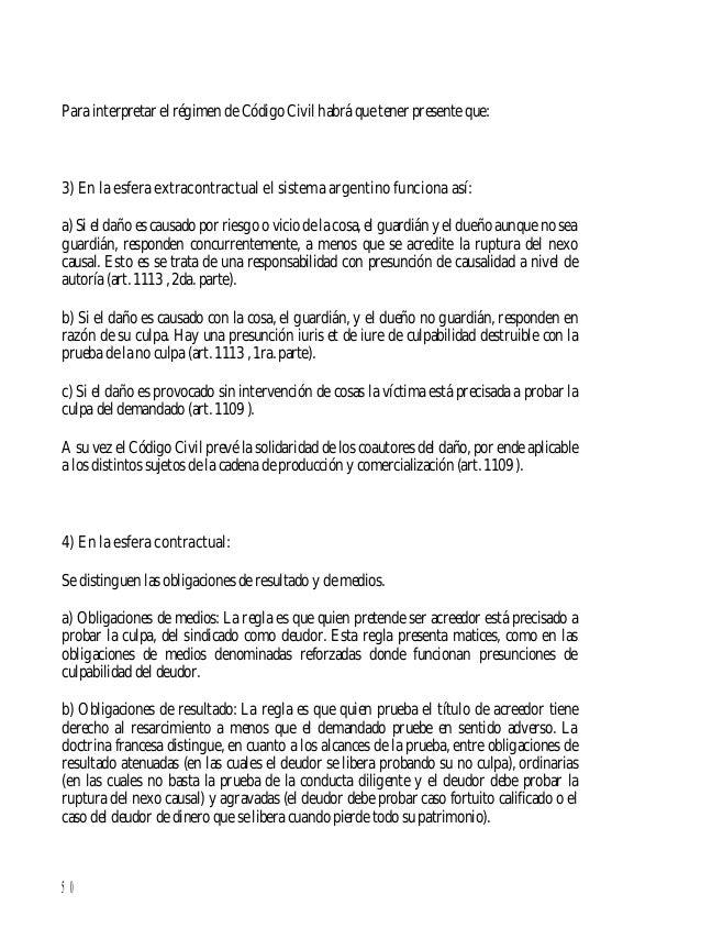 51 En Argentina, parte de la doctrina no formula estas distinciones y sostiene que en las obligaciones de resultado la res...