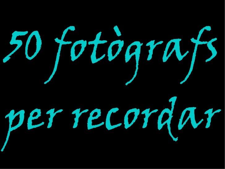 50 fotògrafsper recordar