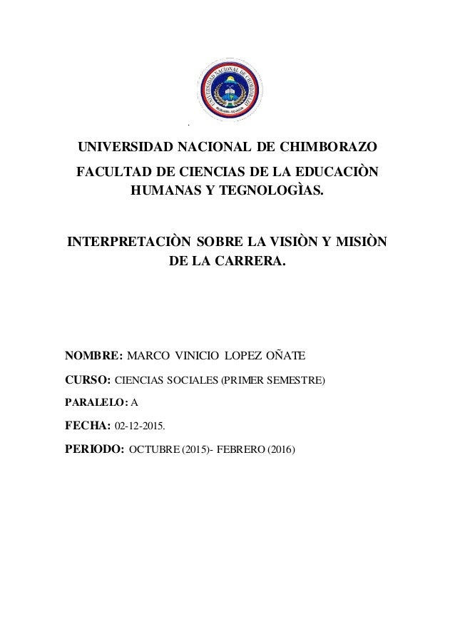 . UNIVERSIDAD NACIONAL DE CHIMBORAZO FACULTAD DE CIENCIAS DE LA EDUCACIÒN HUMANAS Y TEGNOLOGÌAS. INTERPRETACIÒN SOBRE LA V...