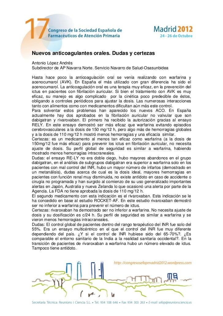 Nuevos anticoagulantes orales. Dudas y certezasAntonio López AndrésSubdirector de AP Navarra Norte. Servicio Navarro de Sa...