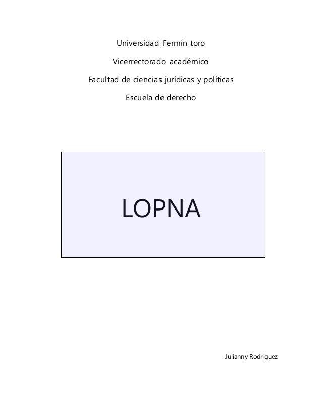Universidad Fermín toro Vicerrectorado académico Facultad de ciencias jurídicas y políticas Escuela de derecho LOPNA Julia...