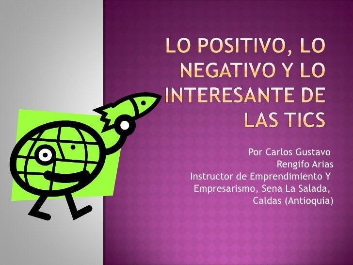 Por Carlos Gustavo  Rengifo Arias Instructor de Emprendimiento Y  Empresarismo, Sena La Salada,  Caldas (Antioquia)