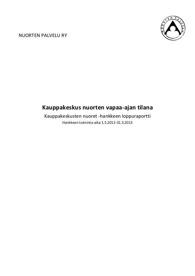 NUORTEN PALVELU RY        Kauppakeskus nuorten vapaa-ajan tilana         Kauppakeskusten nuoret -hankkeen loppuraportti   ...