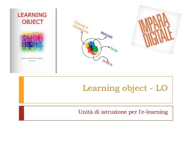 Learning object - LO Unità di istruzione per l'e-learning