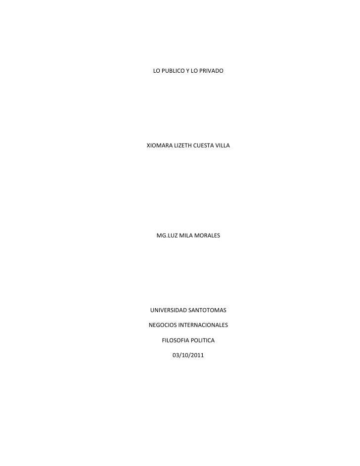 LO PUBLICO Y LO PRIVADO<br />XIOMARA LIZETH CUESTA VILLA<br />MG.LUZ MILA MORALES<br />UNIVERSIDAD SANTOTOMAS<br />NEGOCIO...