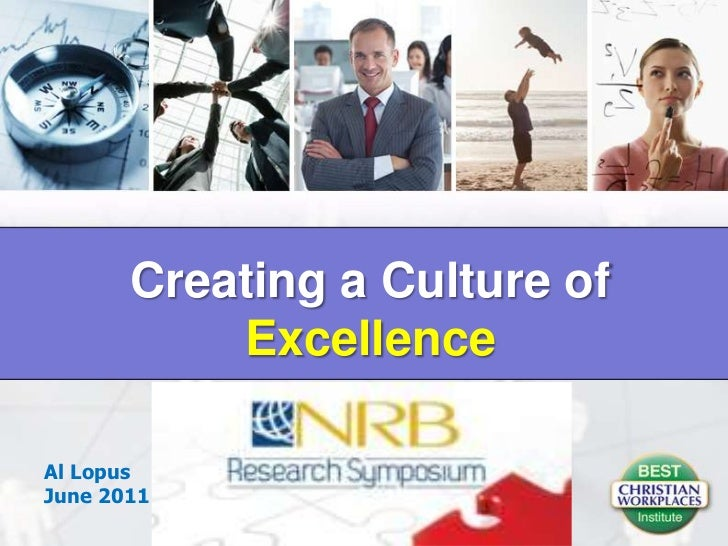 1<br />Creating a Culture of Excellence<br />Al Lopus<br />June 2011<br />