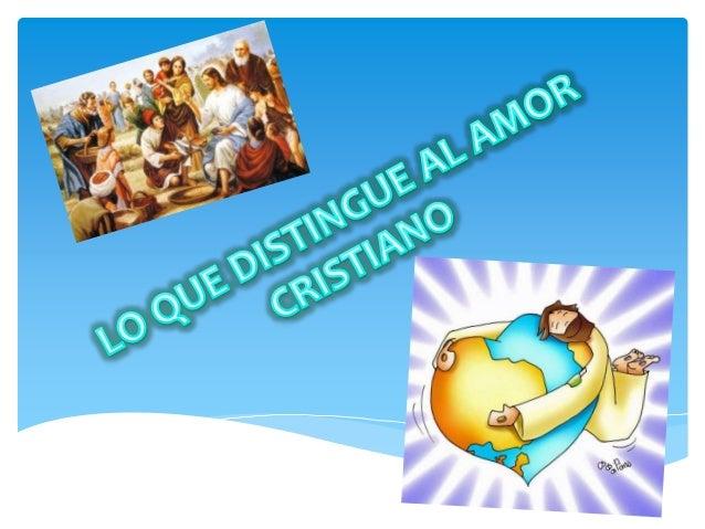  1. Ser el primero en amar  El amor de Dios que Jesús, con el don de su Espíritu, ha sembrado en nuestros corazones es u...