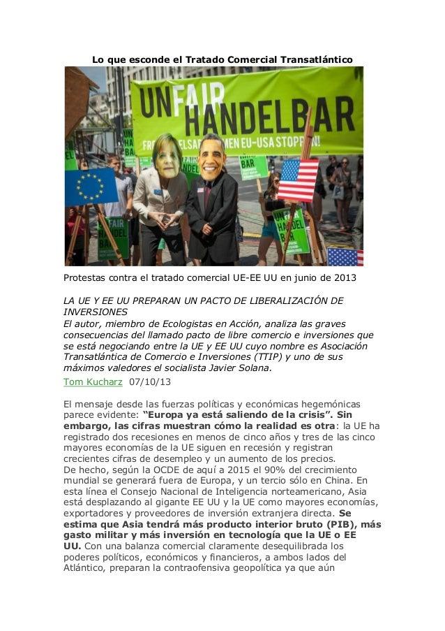 Lo que esconde el Tratado Comercial Transatlántico Protestas contra el tratado comercial UE-EE UU en junio de 2013 LA UE Y...