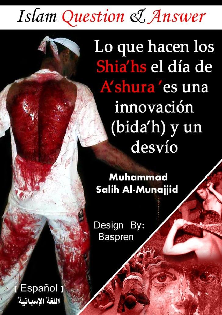 Lo que hacen los Shi'ahs el día de 'Ashura'   es una innovación (bid'ah) y un desvío                             [ Español...
