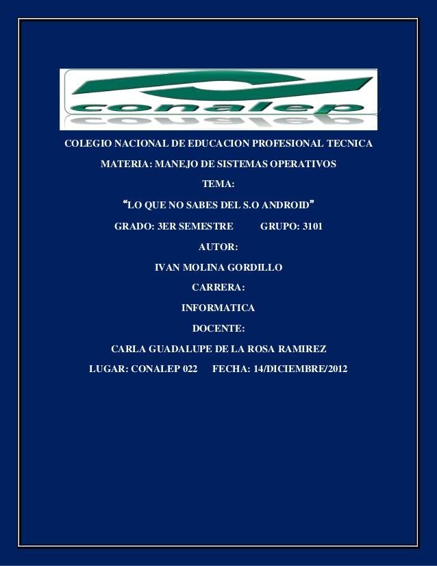 COLEGIO NACIONAL DE EDUCACION PROFESIONAL TECNICA     MATERIA: MANEJO DE SISTEMAS OPERATIVOS                        TEMA: ...