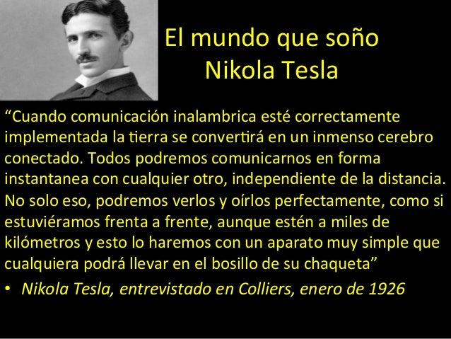 """El  mundo  que  soño   Nikola  Tesla   """"Cuando  comunicación  inalambrica  esté  correctamente   imp..."""