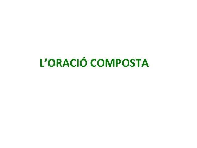 L'ORACIÓ COMPOSTA
