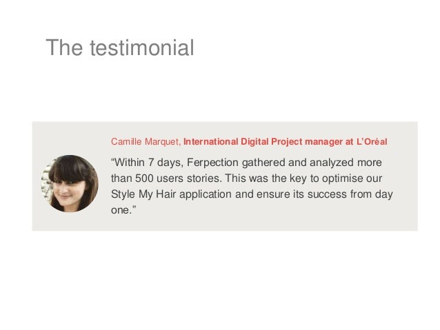 """The testimonial """"Within 7 days, Ferpection gathered and analyzed more than 500 users stories. This was the key to optimise..."""