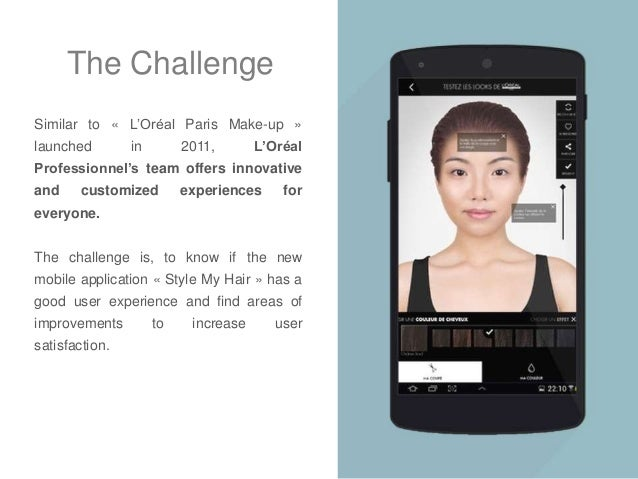 The Challenge Similar to « L'Oréal Paris Make-up » launched in 2011, L'Oréal Professionnel's team offers innovative and cu...