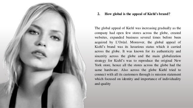loreal and globalization Focuses on kiehl's--since 1851, a quirky new york luxury brand--which l'oreal acquired in 2000 and is now expanding globally shows how l'oreal developed a portfolio of us and european brands.