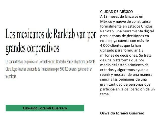 CIUDAD DE MÉXICO A 18 meses de lanzarse en México y nueve de constituirse formalmente en Estados Unidos, Ranktab, una herr...
