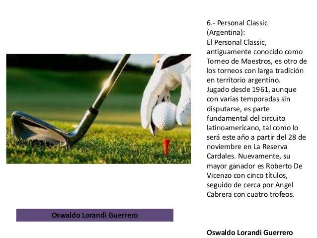 6.- Personal Classic (Argentina): El Personal Classic, antiguamente conocido como Torneo de Maestros, es otro de los torne...