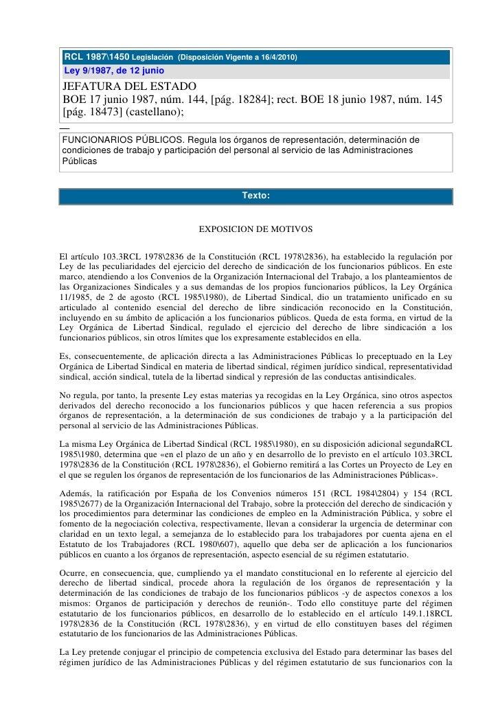 RCL 19871450 Legislación (Disposición Vigente a 16/4/2010)  Ley 9/1987, de 12 junio JEFATURA DEL ESTADO BOE 17 junio 1987,...