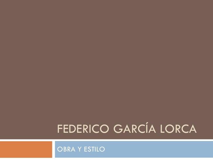 FEDERICO GARCÍA LORCA OBRA Y ESTILO