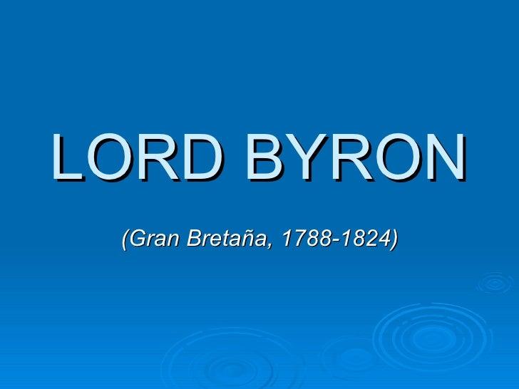 LORD BYRON (Gran Bretaña, 1788-1824)
