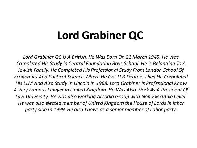 Lord Grabiner QC Lord Grabiner QC Is A British. He Was Born On 21 March 1945. He Was Completed His Study in Central Founda...