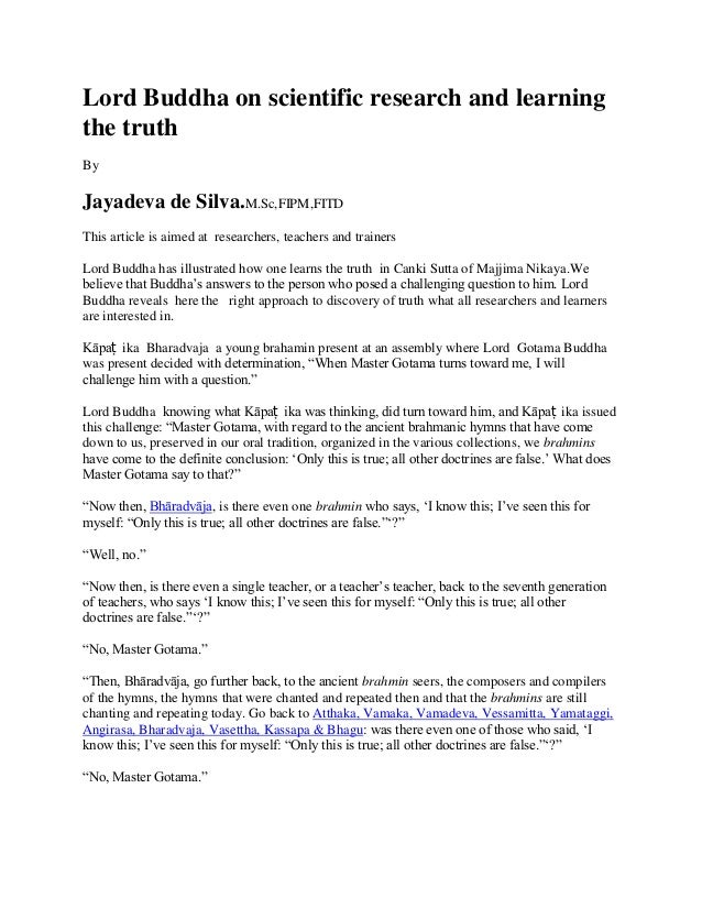 Lord Buddha on scientific research and learningthe truthByJayadeva de Silva.M.Sc,FIPM,FITDThis article is aimed at researc...
