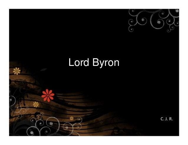 Lord Byron             C. J. R.