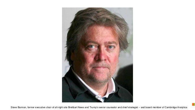 Steve Bannon, former executive chair of alt-right site Breitbart News and Trump's senior counselor and chief strategist – ...