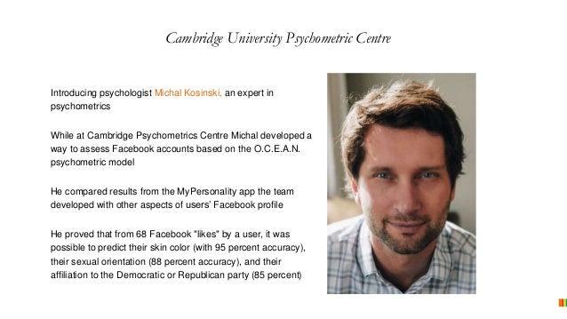 Introducing psychologist Michal Kosinski, an expert in psychometrics While at Cambridge Psychometrics Centre Michal develo...