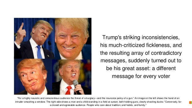 Trump's striking inconsistencies, his much-criticized fickleness, and the resulting array of contradictory messages, sudde...