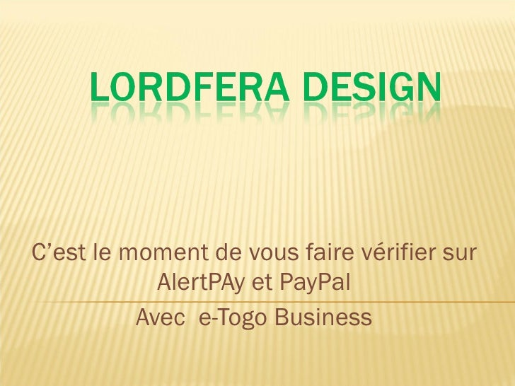 C'est le moment de vous faire vérifier sur AlertPAy et PayPal Avec  e-Togo Business