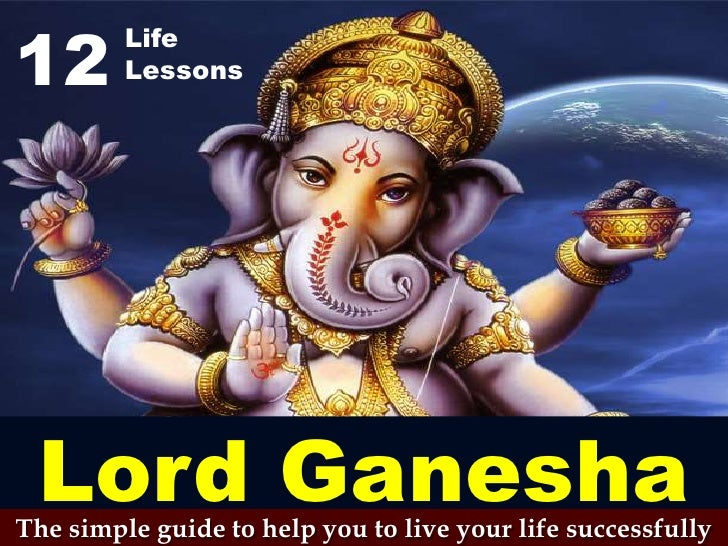12<br />Life<br />Lessons<br />Lord Ganesha<br />The simple guide to help you to live your life successfully<br />