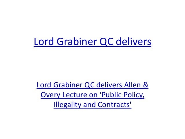 Lord Grabiner QC delivers Lord Grabiner QC delivers Allen & Overy Lecture on 'Public Policy, Illegality and Contracts'