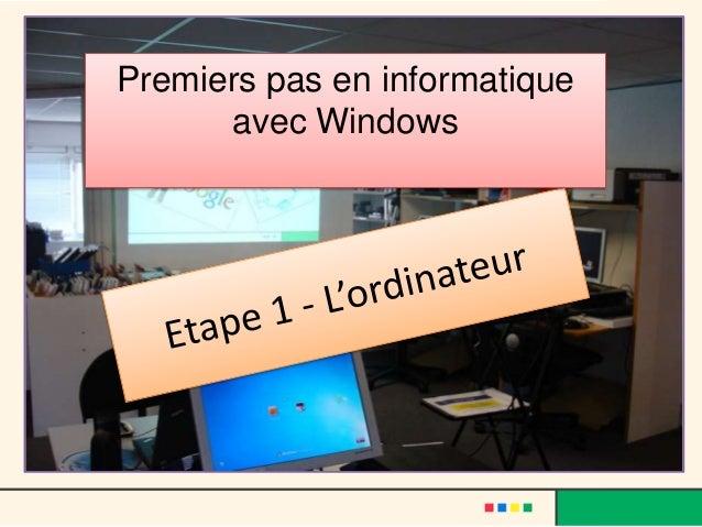 Premiers pas en informatique      avec Windows