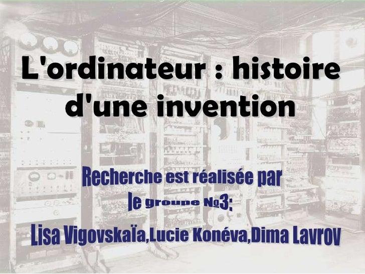 L'ordinateur : histoire d'une invention le groupe №3: