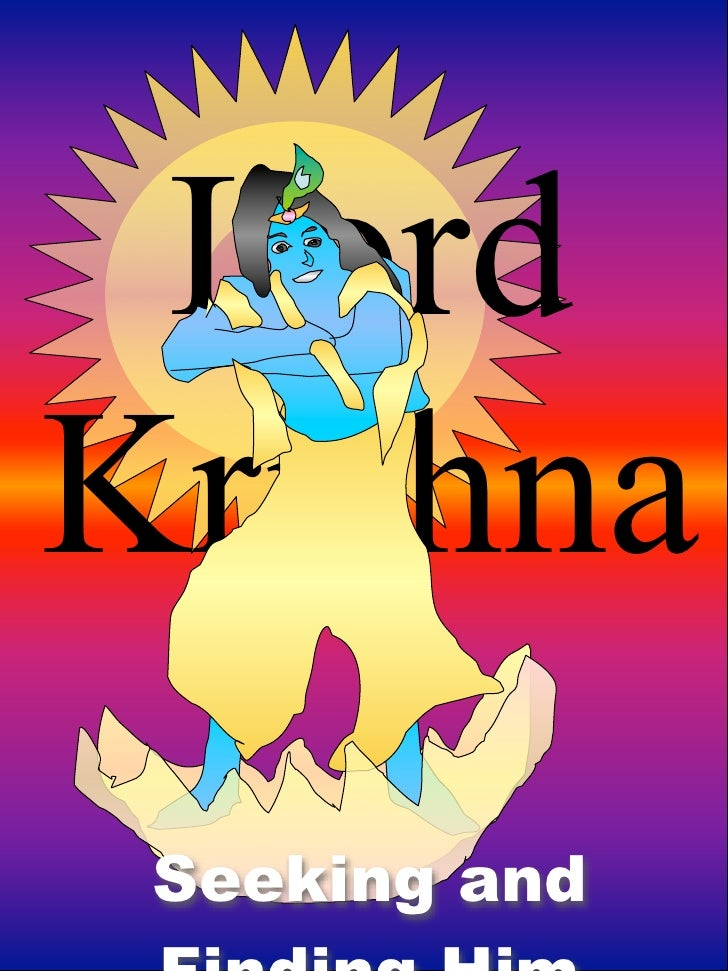 Lord Krishna  Seeking and