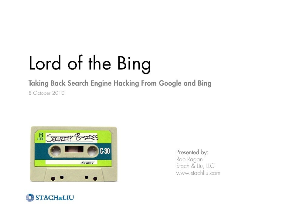 Lord of the BingTaking Back Search Engine Hacking From Google and Bing8 October 2010                                      ...