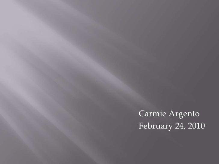 CarmieArgento<br />February 24, 2010<br />