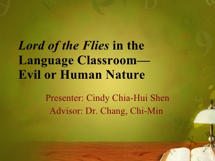 lord of the flies in the language classroom evil or human nature
